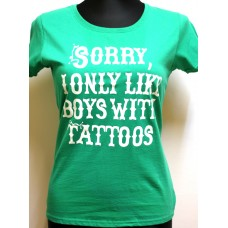 tričko Sorry I only like Boys with tattoos girly GREEN