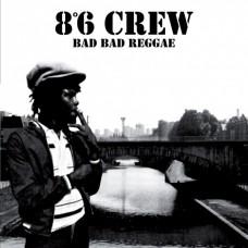 8O6 CREW bad bad reggae