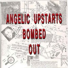 Angelic Upstarts ‎– Bombed Out