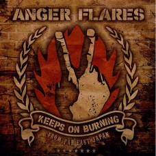 Anger Flares ‎– Keeps On Burning