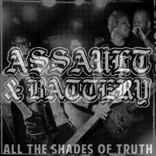 Assault & Battery  – All The Shades Of Truth