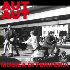 Aut Aut – Musica Di Periferia