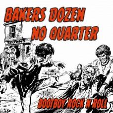 Bakers Dozen  / No Quarter  – Bootboy Rock N Roll