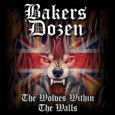 Bakers Dozen – The Wolves Within The Walls