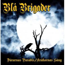 Blå Brigader – Dåranas Paradis / Kråkornas Sång