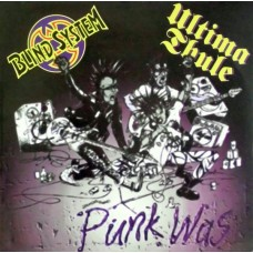 Blind System / Ultima Thule – Punk Was