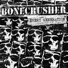 Bonecrusher – Every Generation (Must Speak For Itself) It's Your Turn