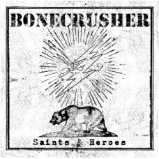 Bonecrusher – Saints & Heroes