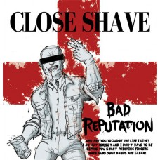 Close Shave – Bad Reputation