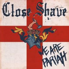 Close Shave – We Are Pariah
