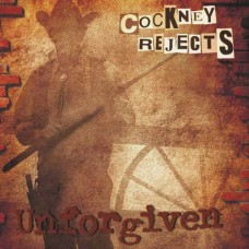 Cockney Rejects – Unforgiven