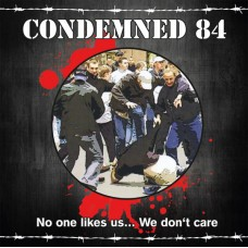 Condemned 84 – No One Likes Us... We Don't Care