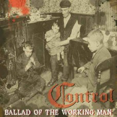 Control – Ballad Of The Working Man