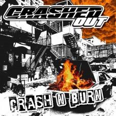 Crashed Out – Crash N Burn