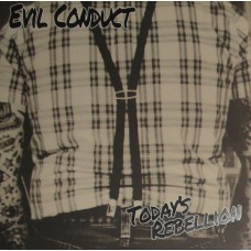 Evil Conduct – Today's Rebellion