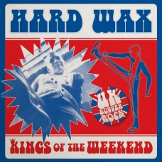 "Hard Wax - Kings of the weekend 7"" (lim 500, 2 clrs)"