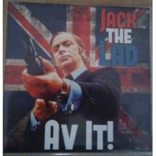 "Jack The Lad - Av it! 7"" (lim 500, 4clrs)"