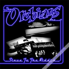 The Orobians   Slave To The Riddim
