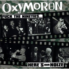 Oxymoron – Fuck The Nineties... Here's Our Noize