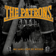 The Patrons ‎– We Shall Not Be Moved
