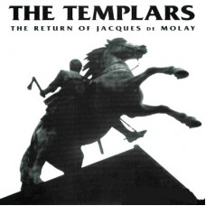 The Templars – The Return Of Jacques De Molay