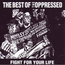 The Oppressed – Fight For Your Life - The Best Of The Oppressed