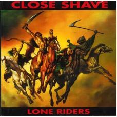 Close Shave – Lone Riders