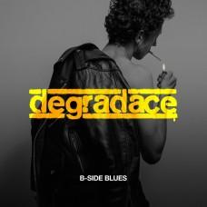 Degradace – B-Side Blues