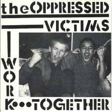 The Oppressed – Victims / Work Together