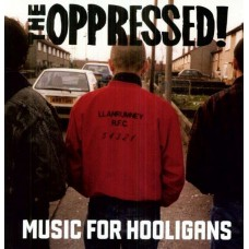 The Oppressed – Music For Hooligans
