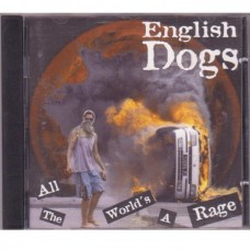 English Dogs - All The World´s A Rage