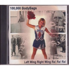 100.000 Body Bags - Left Wing Right Wing Ra! Ra! Ra!