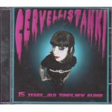 Cervelli Stanki - 15 Years...Old Tunes, New Blood