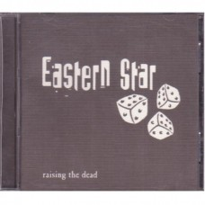 Eastern Star - Raising The Dead