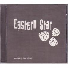 Eastern Star - Raising The Dead