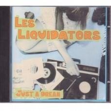 Les Liquidators - Just a Dream