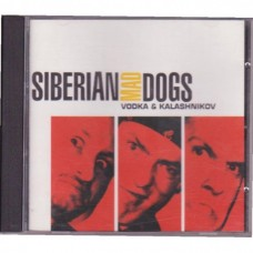 Siberian Mad Dogs - Vodka & Kalashnikov