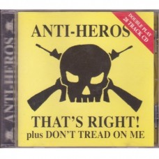 Anti-Heros - That´s Right! & Don´t Tread On Me (28 track CD)