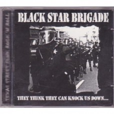 Black Star Brigade - They Think They Can Knock Us Down...