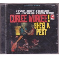 Curlee Wurlee! - She´s a Pest
