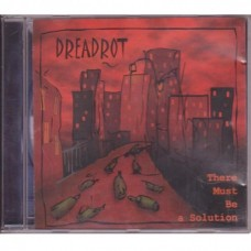 Dreadrot - There Must Be A Solution