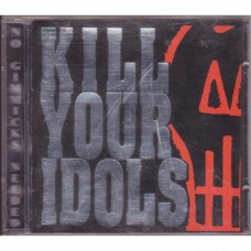 Kill Your Idols - No Gimmicks Needed