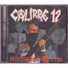 Calibre 12 - Resistiremos Até O Fim