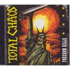 Total Chaos - Freedom Kills CD