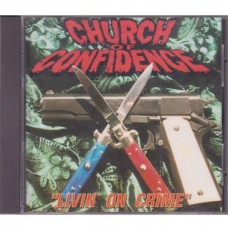 Church Of Confidence - Livin´ On Crime