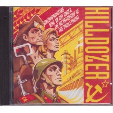 Killdozer - Uncompromising War On Art Under The Dictatorship Of The Proletariat
