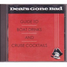 Deal´s Gone Bad - Guide To Boat Drinks And Cruise Cocktails