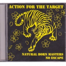 Natural Born Masters & No Escape - Action For The Target