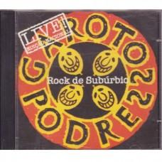 Garotos Podres - Rock De Suburbio - LIVE!