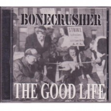 Bonecrusher - The Good Life